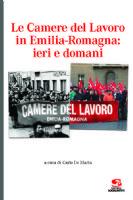 » Le Camere del Lavoro in Emilia-Romagna: ieri e domani