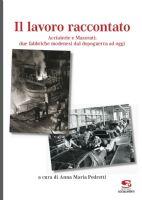 » Il lavoro raccontato. Acciaierie e Maserati: due fabbriche modenesi dal dopoguerra ad oggi