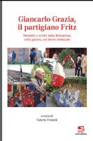 » Giancarlo Grazia, il partigiano Fritz